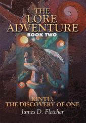 The Lore Adventure: Book Two: Kintu: The Discovery Of One