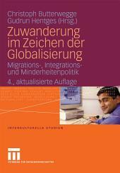 Zuwanderung im Zeichen der Globalisierung: Migrations-, Integrations- und Minderheitenpolitik, Ausgabe 4