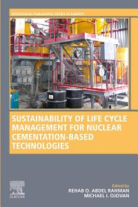 Sustainability of Life Cycle Management for Nuclear Cementation Based Technologies