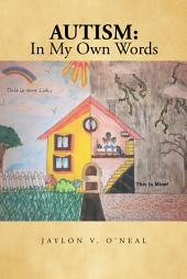 Autism: In My Own Words