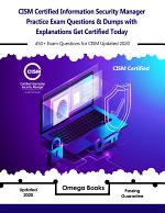 CISM Certified Information Security Manager Practice Exam Questions & Dumps with Explanations Get Certified Today