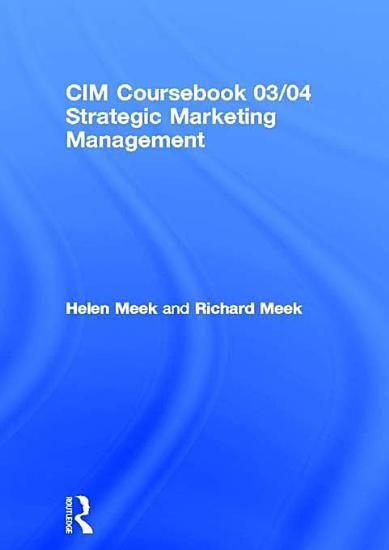 CIM Coursebook 03 04 Strategic Marketing Management PDF