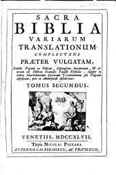 Sacra biblia variarum translationum: juxta exemplar Antuerpiae impressum anno 1616. Complectens praeter Vulgatam, sanctis Pagnini ex Hebraeo Septuaginta interpretum, & Chaldaicae paraphrasis versiones, ...