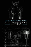 H. G. Wells' the Invisible Man, Annotated and Illustrated