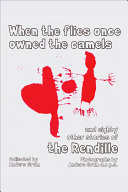 When the Flies Once Owned the Camels and Eighty Other Stories of the Rendille