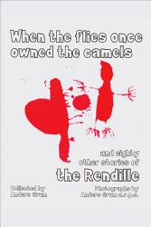 When The Flies Once Owned The Camels And Eighty Other Stories Of The Rendille Book PDF