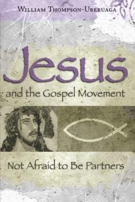 Jesus and the Gospel Movement