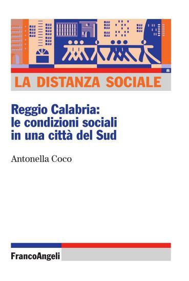 La distanza sociale  Reggio Calabria  le condizioni sociali in una citt   del Sud PDF