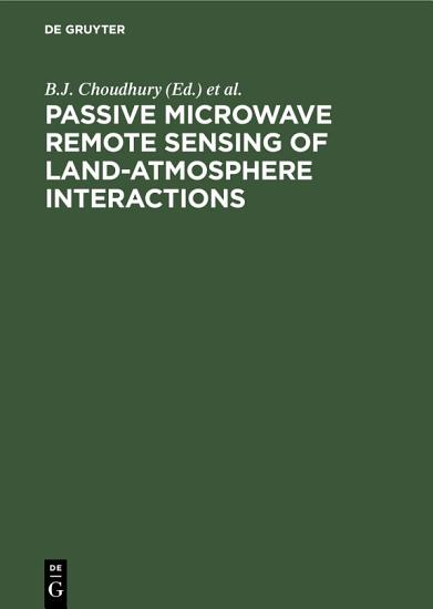 Passive Microwave Remote Sensing of Land Atmosphere Interactions PDF