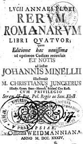 Lvcii Annaei Flori Rervm Romanarvm Libri Qvatvor
