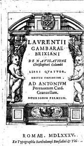 Laurentii Gambarae Brixiani De nauigatione Christophori Columbi libri quatuor. Editio copiosior. ..
