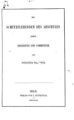 Die Schutzflehenden des Aeschylus PDF