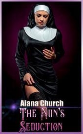 "The Nun's Seduction: Book 1 of ""The Nun's Seduction"""