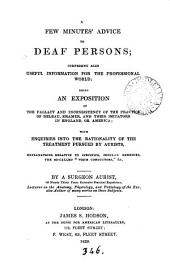 A few minutes' advice to deaf persons, an exposition of the fallacy of the practice of Deleau, Kramer, and their imitators, by a surgeon aurist (W. Wright).