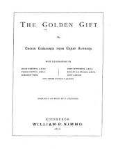 The Golden Gift; Or, Choice Gleanings from Great Authors