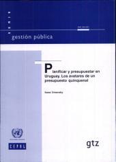 Planificar y presupuestar en Uruguay: los avatares de un presupuesto quinquenal