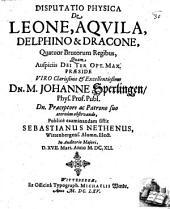 Disp. phys. de leone, aquila, delphino et dracone, quatuor brutorum regibus