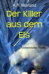 Der Killer aus dem Eis: Unheimlicher Thriller