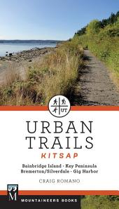 Urban Trails: Kitsap: Bainbridge Island/ Key Peninsula/ Bremerton/ Silverdale/ Gig Harbor
