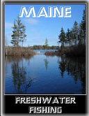 Maine Freshwater Fishing