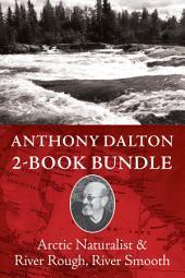 Polar Region Explorers 2-Book Bundle: River Rough, River Smooth / Arctic Naturalist