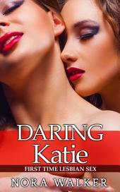 Daring Katie: First Time Lesbian Sex
