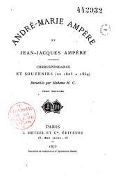 Correspondance et souvenirs de 1805 à 1864: Volume1