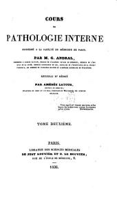Cours de pathologie interne, professe a la faculte de medicine de Paris ... recueilli et redige par Amedee Latour: Volume2