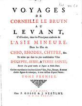 Voyages de Corneille le Bruyn: Volume1