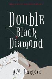 Double Black Diamond: Mercy Watts Mysteries