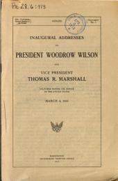 Inaugural Addresses of President Woodrow Wilson and Vice President Thomas R. Marshall: Issue 1