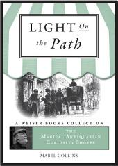The Light on the Path: Light on the Path: Magical Antiquarian, A Weiser Books Collection