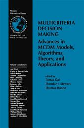 Multicriteria Decision Making: Advances in MCDM Models, Algorithms, Theory, and Applications