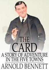 The Card: A Story of Adventure in the Five Towns