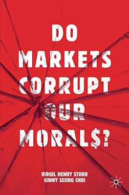 Do Markets Corrupt Our Morals