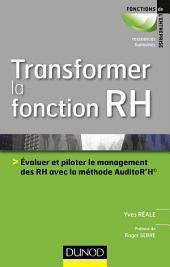 Transformer la fonction RH: Evaluer le management des RH avec la méthode AuditoR'H©