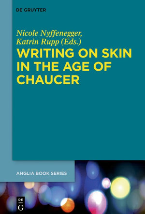 Writing on Skin in the Age of Chaucer PDF