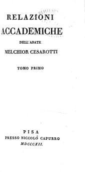 Opere dell'abate Melchior Cesarotti ...: Relazioni accademiche. 1812-15
