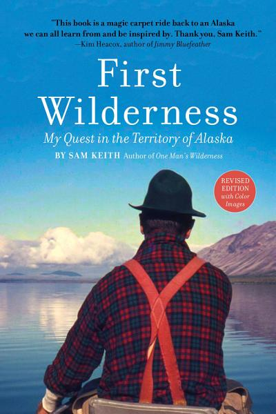 First Wilderness, Revised Edition Pdf Book