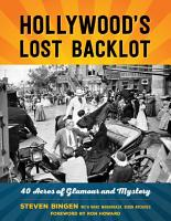 Hollywood s Lost Backlot PDF