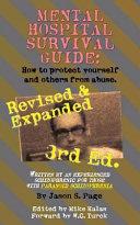 Mental Hospital Survival Guide  3rd Edition