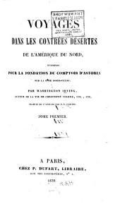 Voyages dans les contrées désertes de l'Amérique du Nord: emtrepris pour la fondation du Comptoir d'Astoria su la côte nord-ouest, Volumes1à2