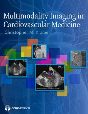 Multimodality Imaging in Cardiovascular Medicine