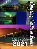 Amazing Northern Lights Calendar 2021
