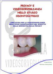 Privacy e videosorveglianza nello studio odontoiatrico
