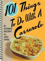101 Things to Do with a Casserole PDF