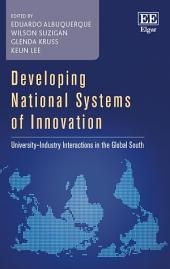 Developing National Systems of Innovation: University_Industry Interactions in the Global South