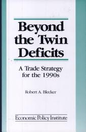 Beyond the Twin Deficits: A Trade Strategy for the 1990s