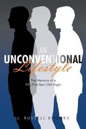 An Unconventional Lifestyle The Memoirs of a Fifty Five Year Old Virgin