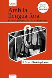 Amb la llengua fora: Relats de professors de català a l'estranger
